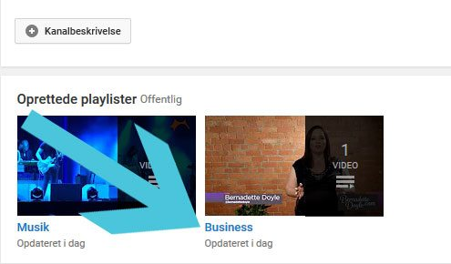 "Find din playliste inde under ""Min kanal"""